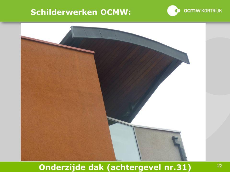 22 Schilderwerken OCMW: Onderzijde dak (achtergevel nr.31)