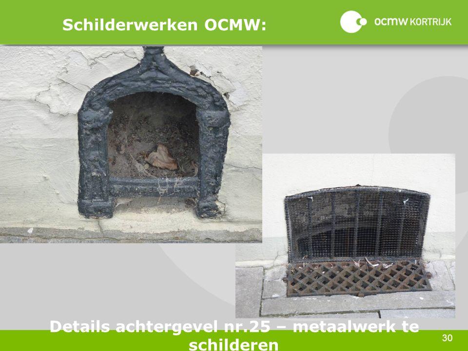 30 Schilderwerken OCMW: Details achtergevel nr.25 – metaalwerk te schilderen
