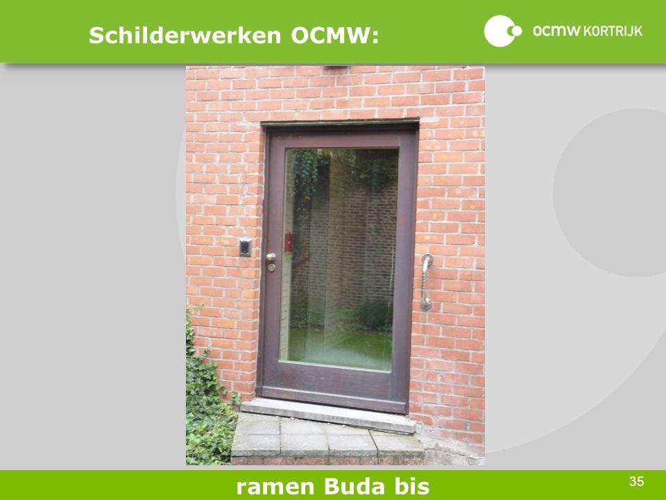 35 Schilderwerken OCMW: ramen Buda bis