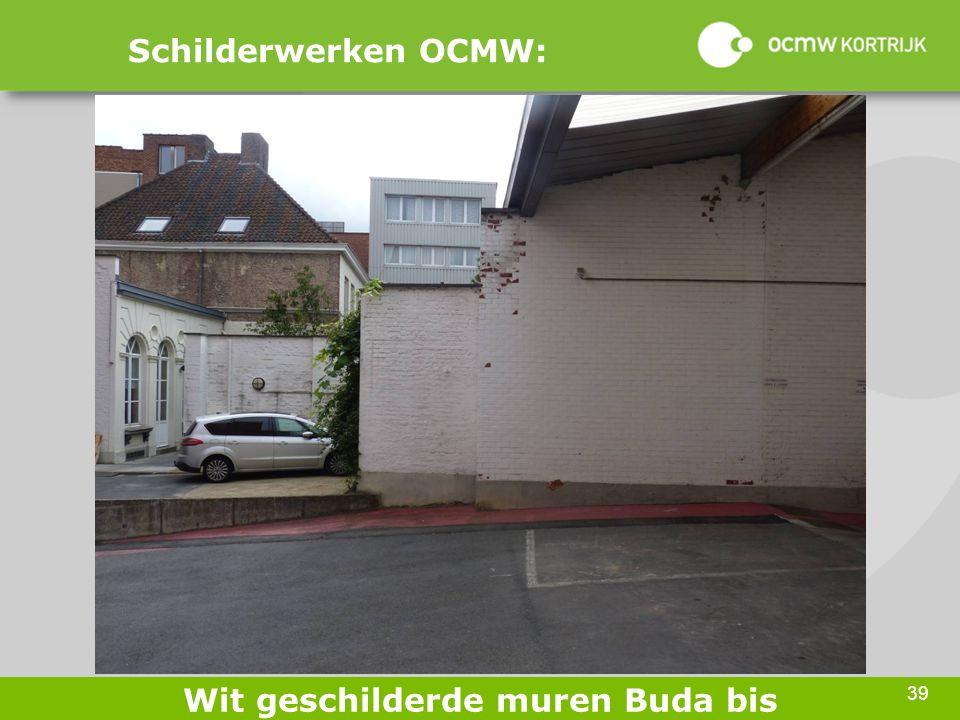 39 Schilderwerken OCMW: Wit geschilderde muren Buda bis