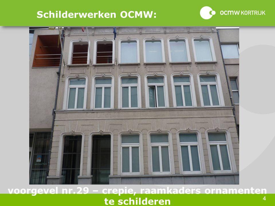 4 Schilderwerken OCMW: voorgevel nr.29 – crepie, raamkaders ornamenten te schilderen