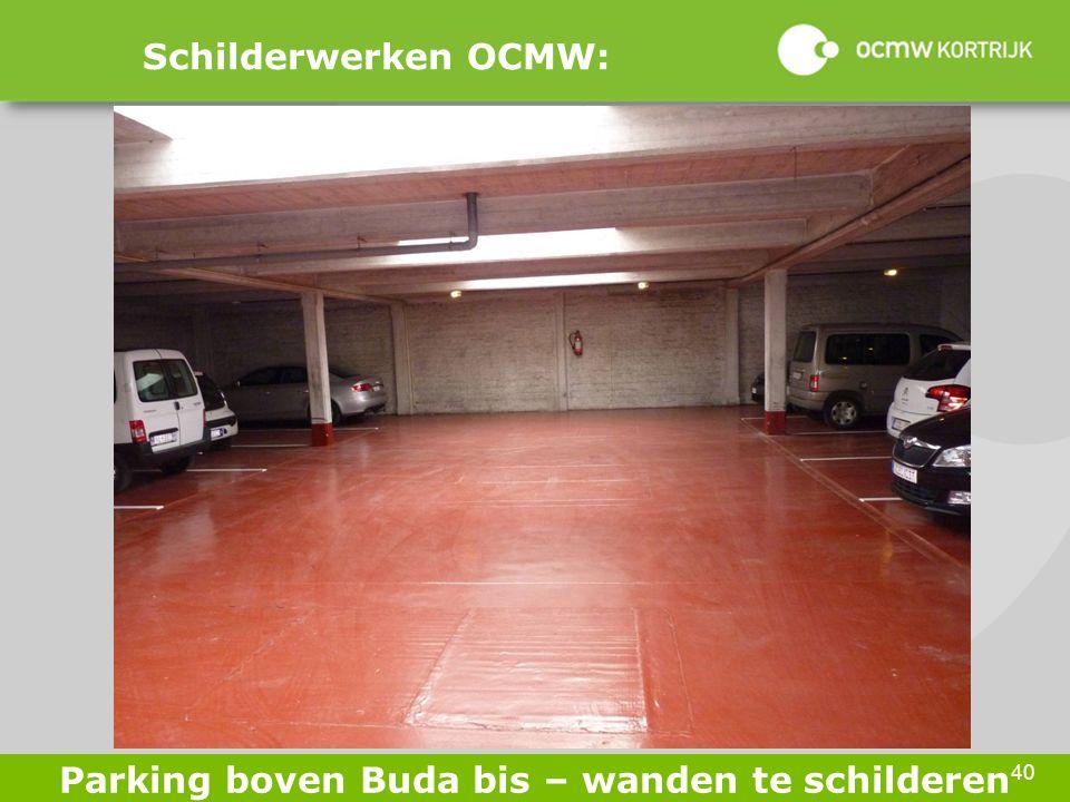 40 Schilderwerken OCMW: Parking boven Buda bis – wanden te schilderen