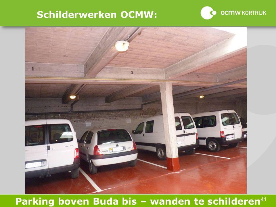 41 Schilderwerken OCMW: Parking boven Buda bis – wanden te schilderen