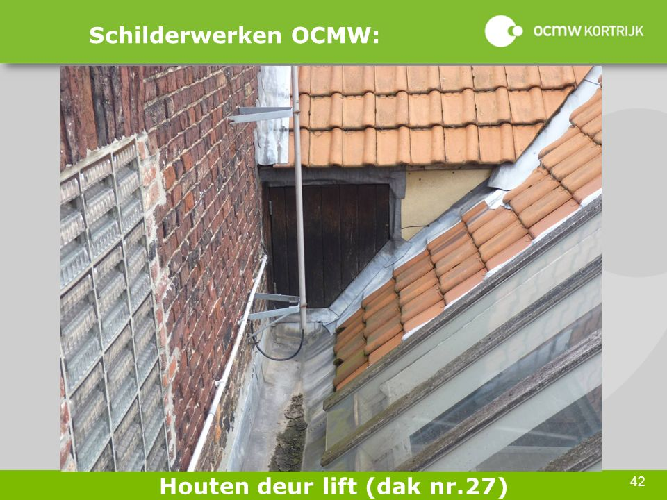 42 Schilderwerken OCMW: Houten deur lift (dak nr.27)