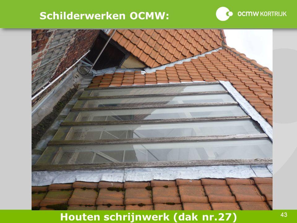 43 Schilderwerken OCMW: Houten schrijnwerk (dak nr.27)
