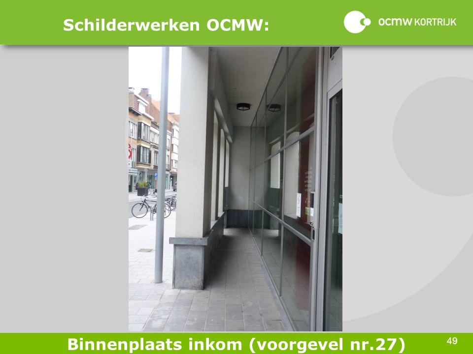49 Schilderwerken OCMW: Binnenplaats inkom (voorgevel nr.27)
