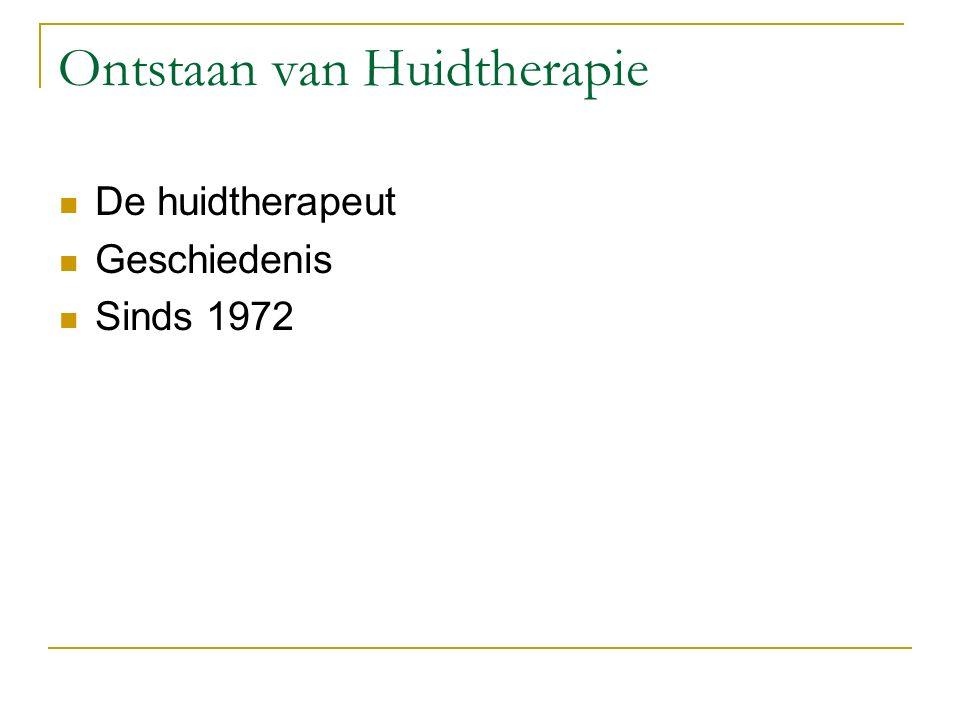 Ontstaan van Huidtherapie De huidtherapeut Geschiedenis Sinds 1972