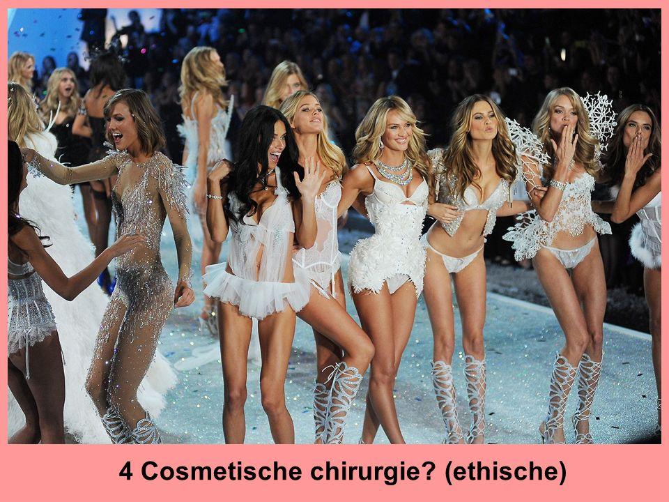 4 Cosmetische chirurgie? (ethische)
