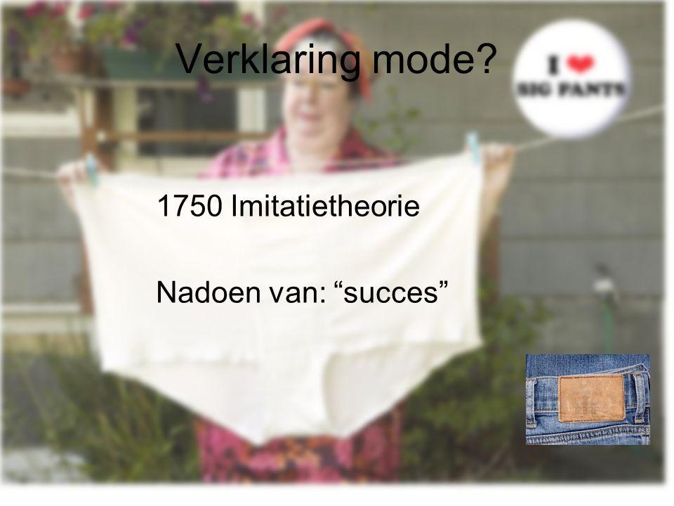 """Verklaring mode? 1750 Imitatietheorie Nadoen van: """"succes"""""""