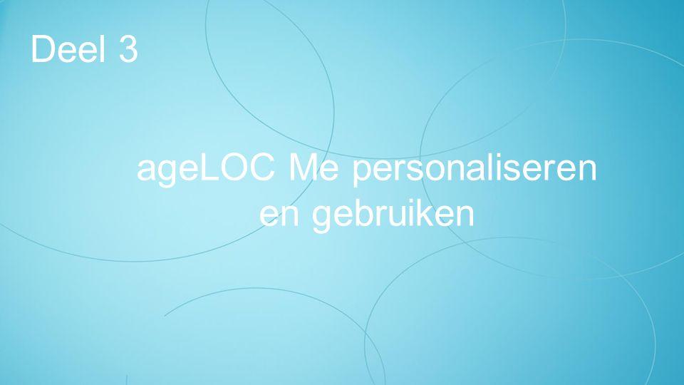 ageLOC Me personaliseren en gebruiken Deel 3