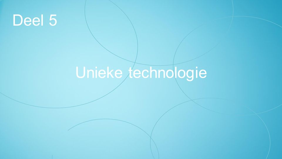 Unieke technologie Deel 5