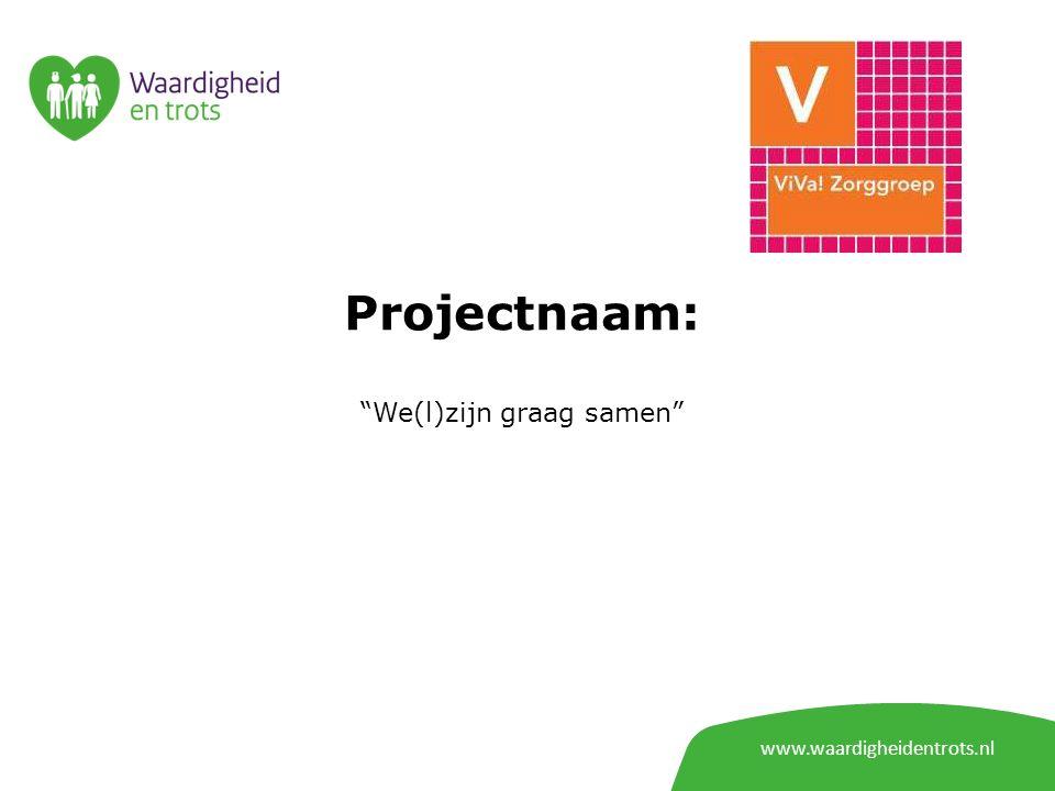 """www.waardigheidentrots.nl Projectnaam: """"We(l)zijn graag samen"""""""