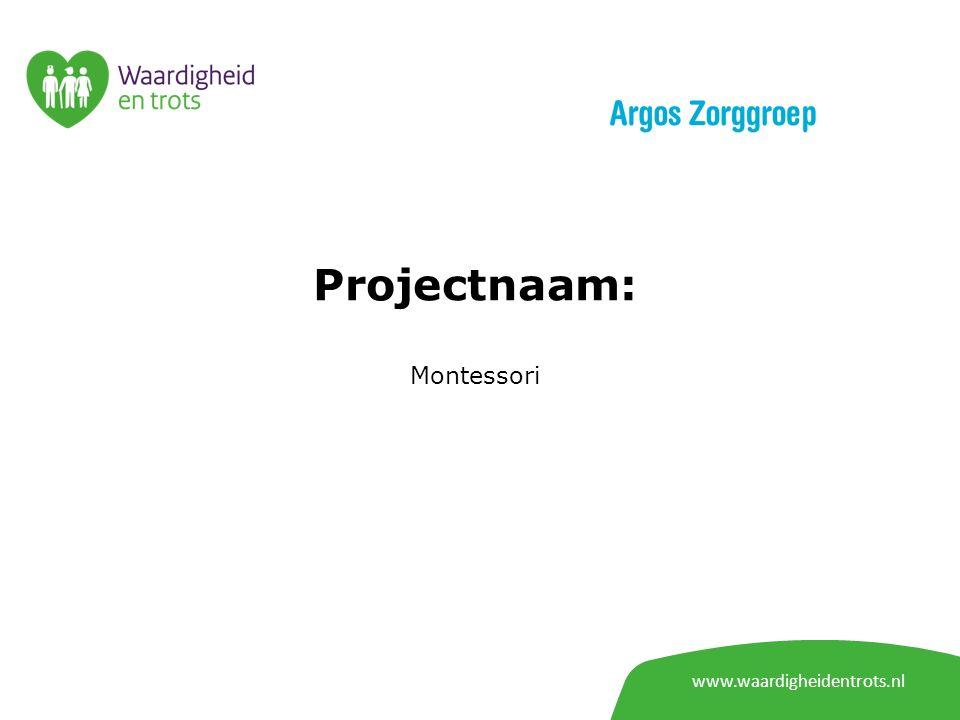 www.waardigheidentrots.nl Projectnaam: Samen voor de beste zorg