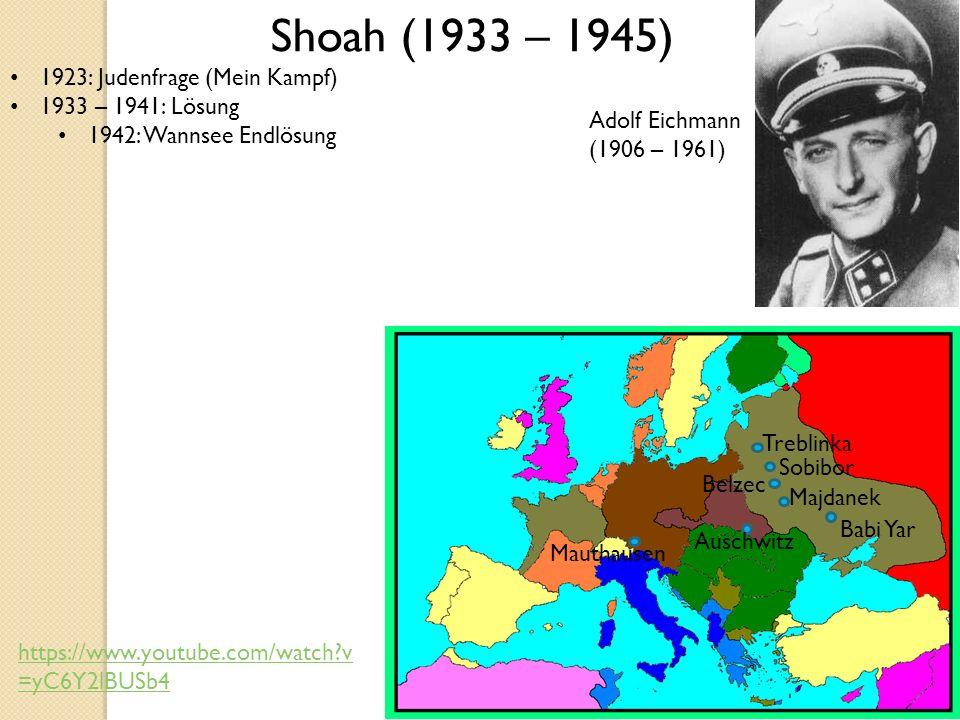 1923: Judenfrage (Mein Kampf) 1933 – 1941: Lösung 1942: Wannsee Endlösung Shoah (1933 – 1945) Babi Yar Auschwitz Mauthausen Treblinka Belzec Sobibor M
