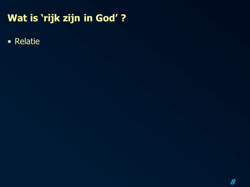 8 Wat is 'rijk zijn in God' ? Relatie