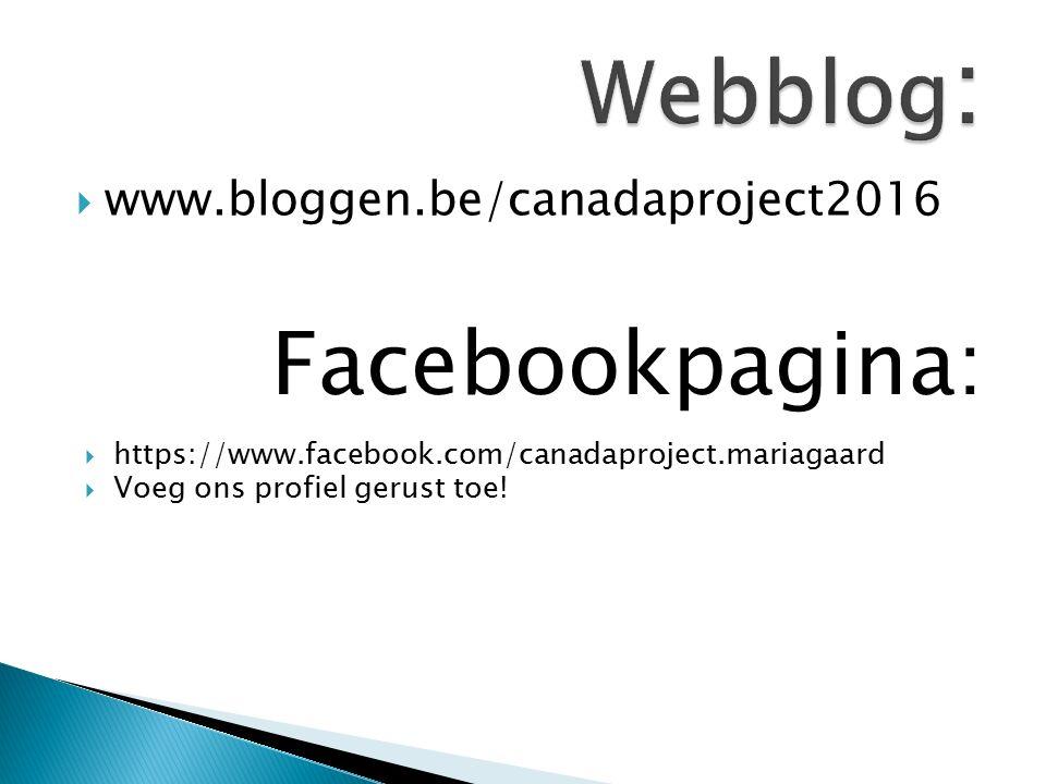  www.bloggen.be/canadaproject2016 Facebookpagina:  https://www.facebook.com/canadaproject.mariagaard  Voeg ons profiel gerust toe!