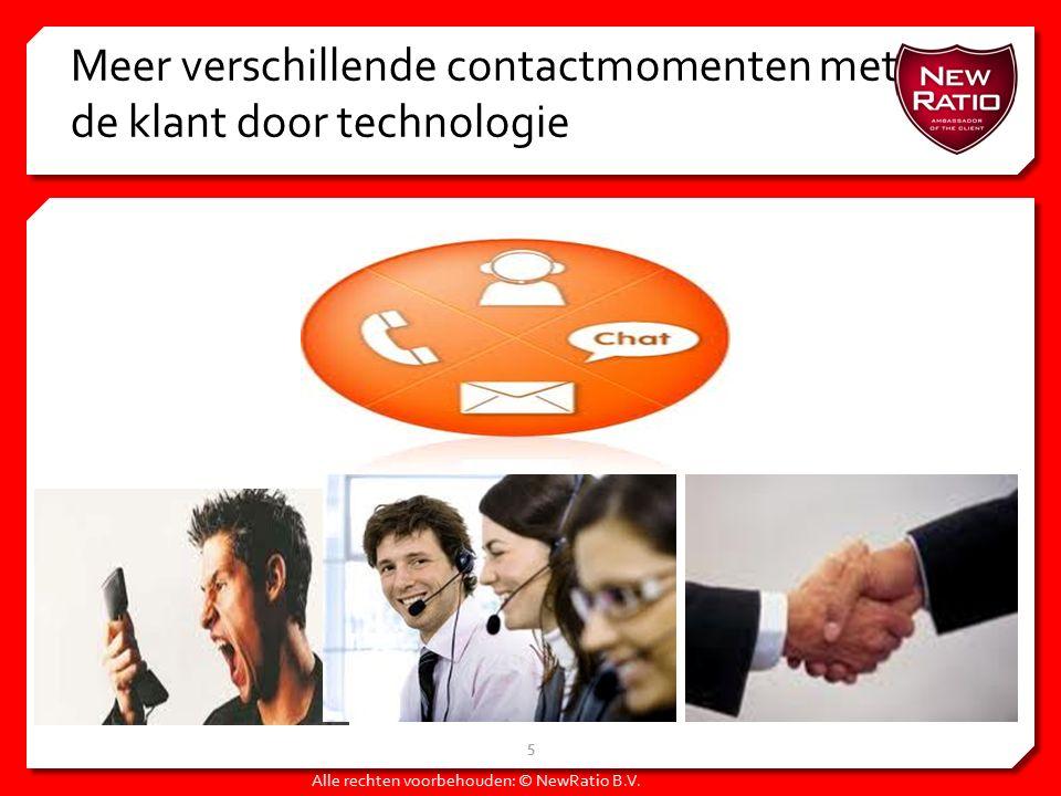 Meer verschillende contactmomenten met de klant door technologie 5 Alle rechten voorbehouden: © NewRatio B.V.