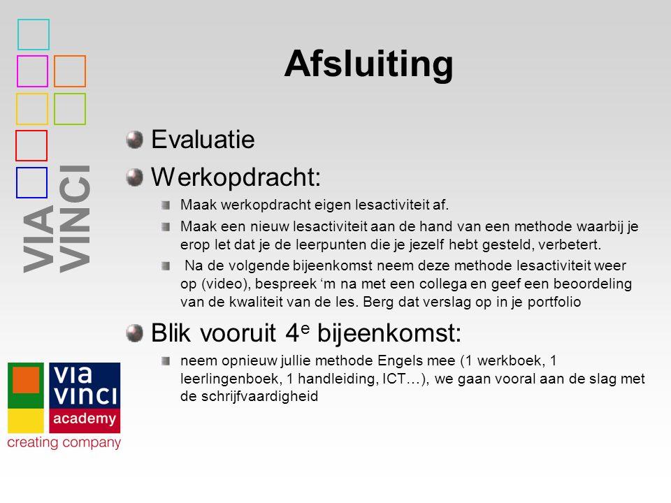VIAVINCI Afsluiting Evaluatie Werkopdracht: Maak werkopdracht eigen lesactiviteit af.
