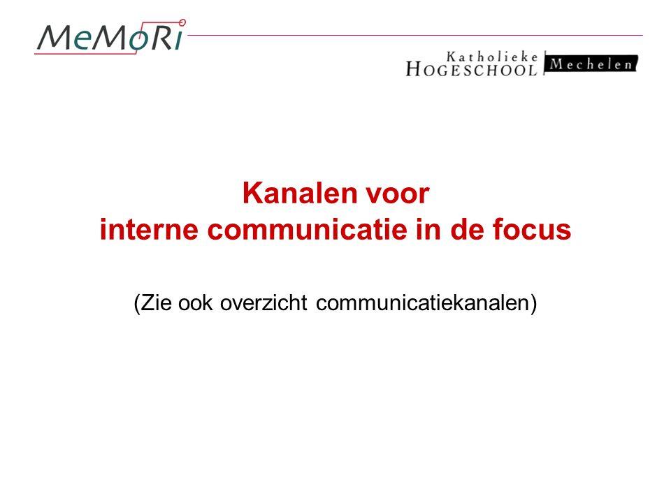 Kanalen voor interne communicatie in de focus (Zie ook overzicht communicatiekanalen)