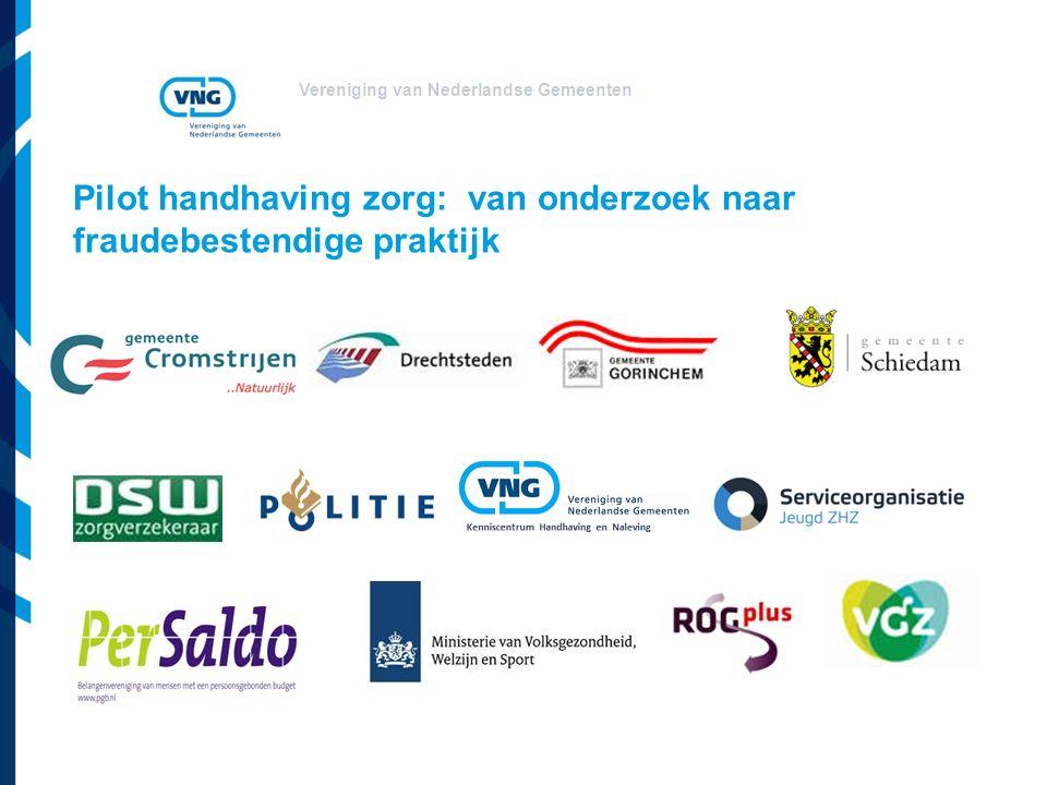 Vereniging van Nederlandse Gemeenten Pilot handhaving zorg: van onderzoek naar fraudebestendige praktijk