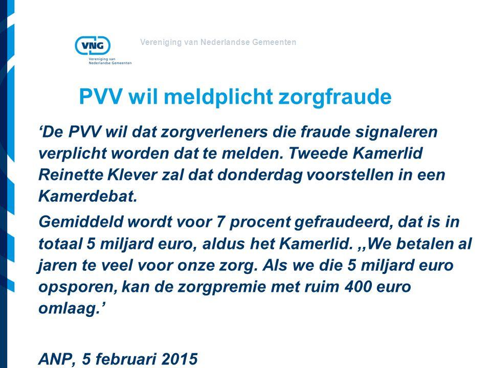 PVV wil meldplicht zorgfraude 'De PVV wil dat zorgverleners die fraude signaleren verplicht worden dat te melden. Tweede Kamerlid Reinette Klever zal