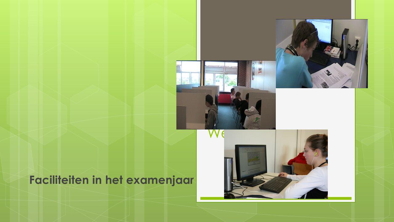 Welkom! Faciliteiten in het examenjaar