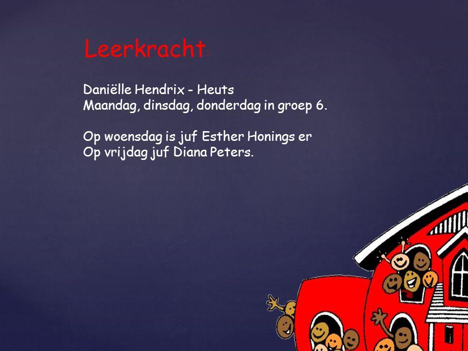 Daniëlle Hendrix - Heuts Maandag, dinsdag, donderdag in groep 6.
