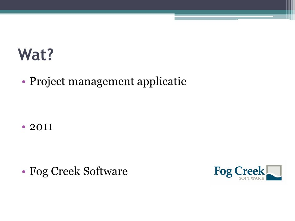 Wat Project management applicatie 2011 Fog Creek Software