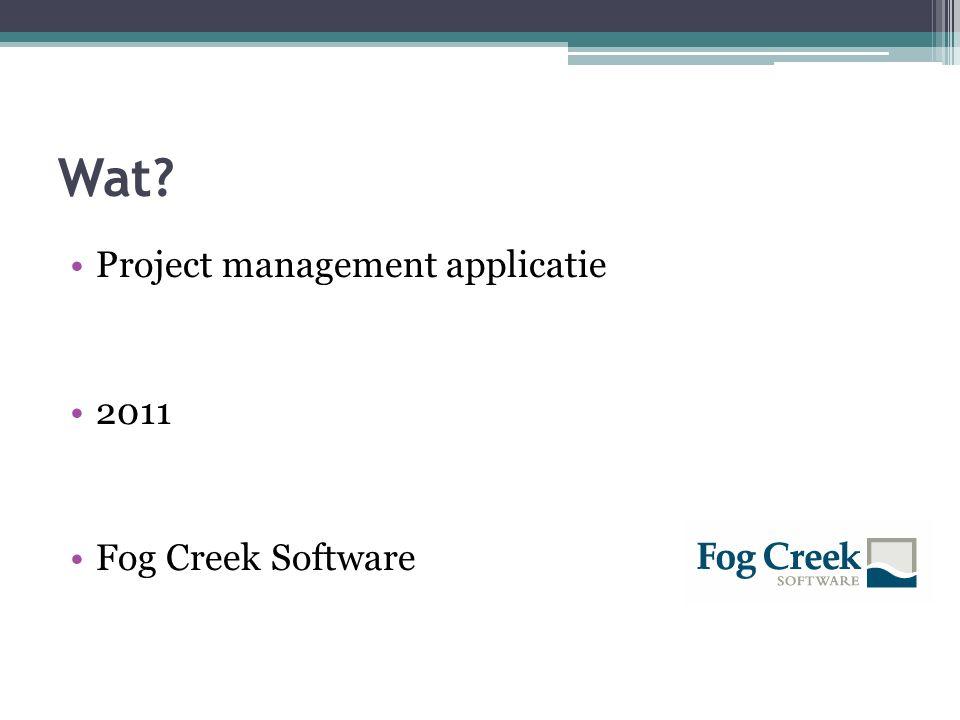 Wat? Project management applicatie 2011 Fog Creek Software