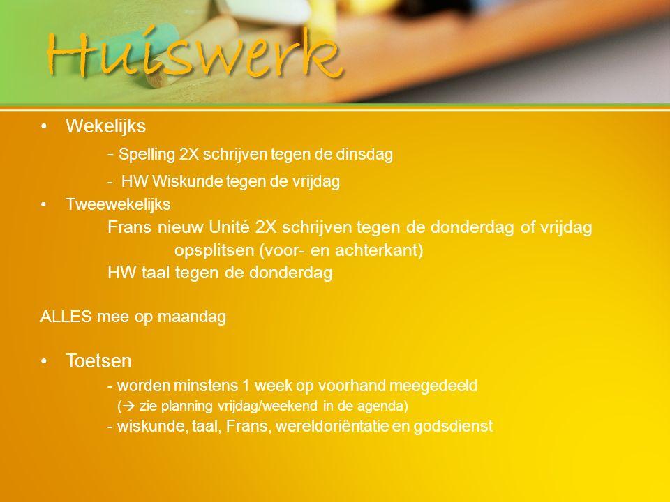 Huiswerk Wekelijks - Spelling 2X schrijven tegen de dinsdag - HW Wiskunde tegen de vrijdag Tweewekelijks Frans nieuw Unité 2X schrijven tegen de donde