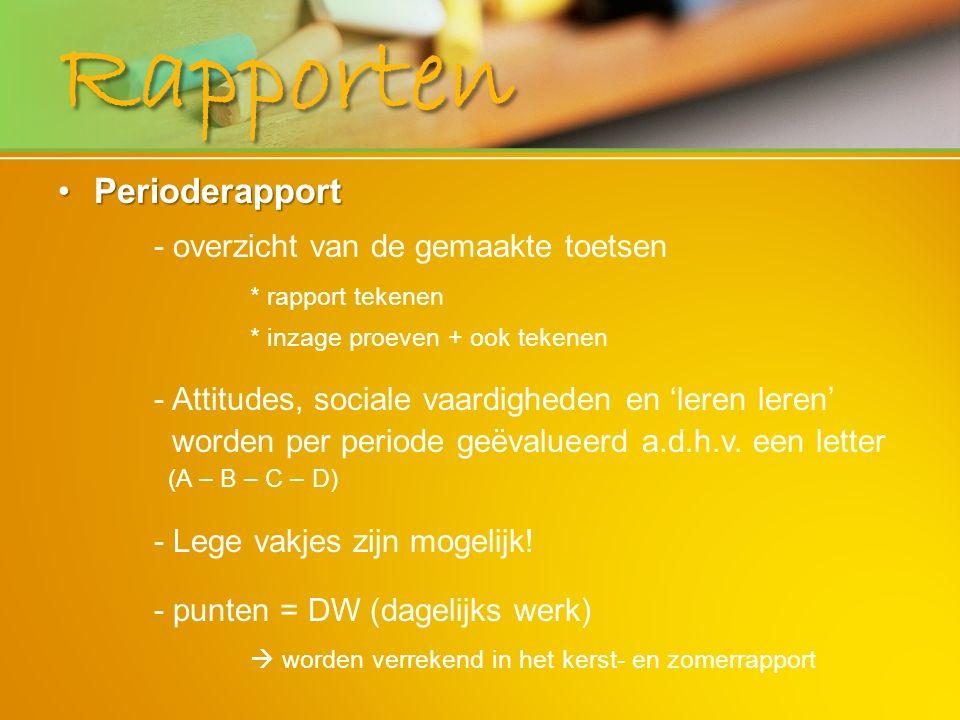Rapporten PerioderapportPerioderapport - overzicht van de gemaakte toetsen * rapport tekenen * inzage proeven + ook tekenen - Attitudes, sociale vaard