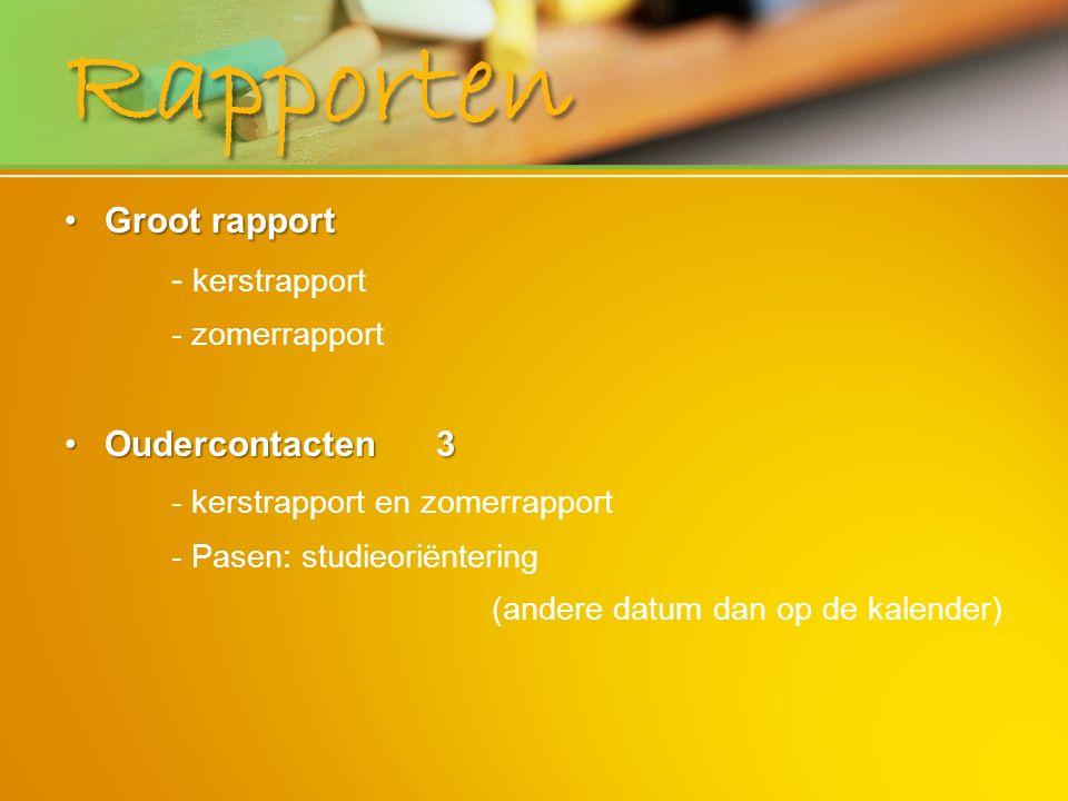 Rapporten Groot rapportGroot rapport - kerstrapport - zomerrapport Oudercontacten 3Oudercontacten 3 - kerstrapport en zomerrapport - Pasen: studieorië