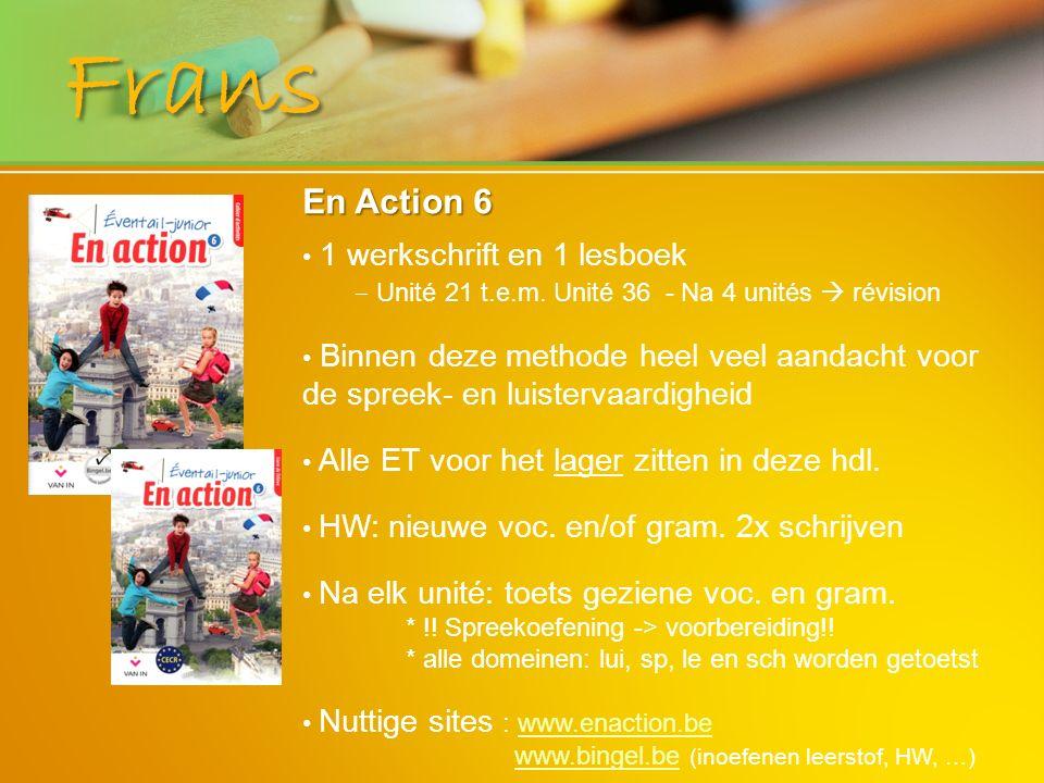 Frans En Action 6 1 werkschrift en 1 lesboek ‒ Unité 21 t.e.m. Unité 36 - Na 4 unités  révision Binnen deze methode heel veel aandacht voor de spreek