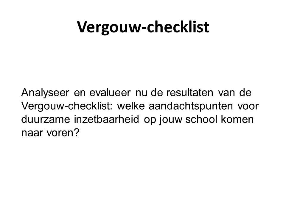 Vergouw-checklist Analyseer en evalueer nu de resultaten van de Vergouw-checklist: welke aandachtspunten voor duurzame inzetbaarheid op jouw school ko