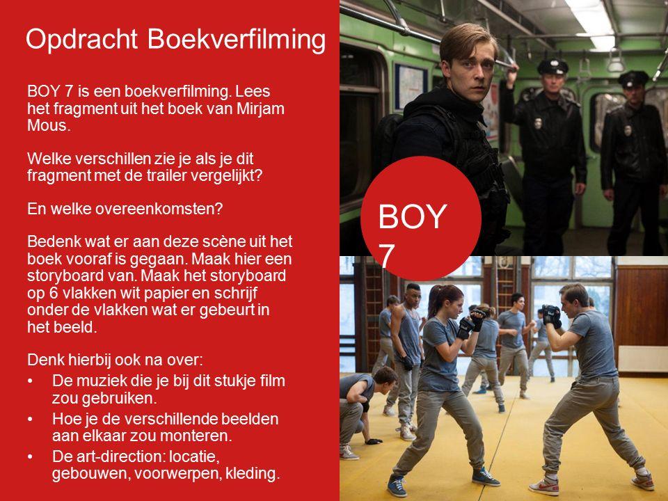 Opdracht Boekverfilming BOY 7 is een boekverfilming. Lees het fragment uit het boek van Mirjam Mous. Welke verschillen zie je als je dit fragment met