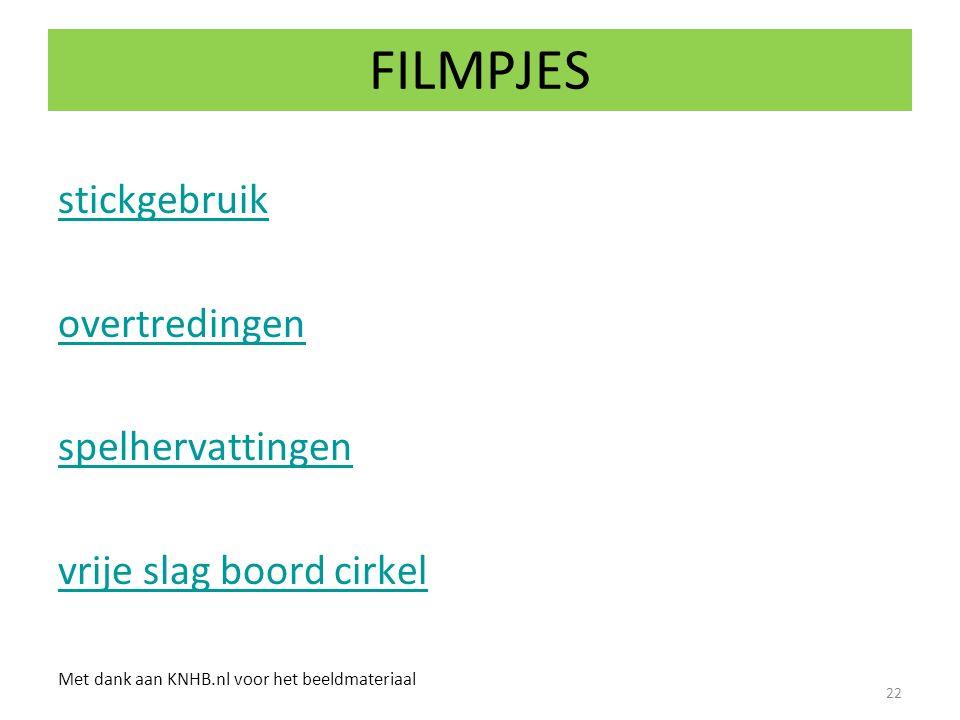 FILMPJES stickgebruik overtredingen spelhervattingen vrije slag boord cirkel Met dank aan KNHB.nl voor het beeldmateriaal 22