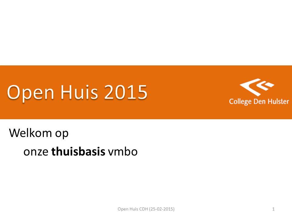Welkom op onze thuisbasis vmbo Open Huis CDH (25-02-2015)1
