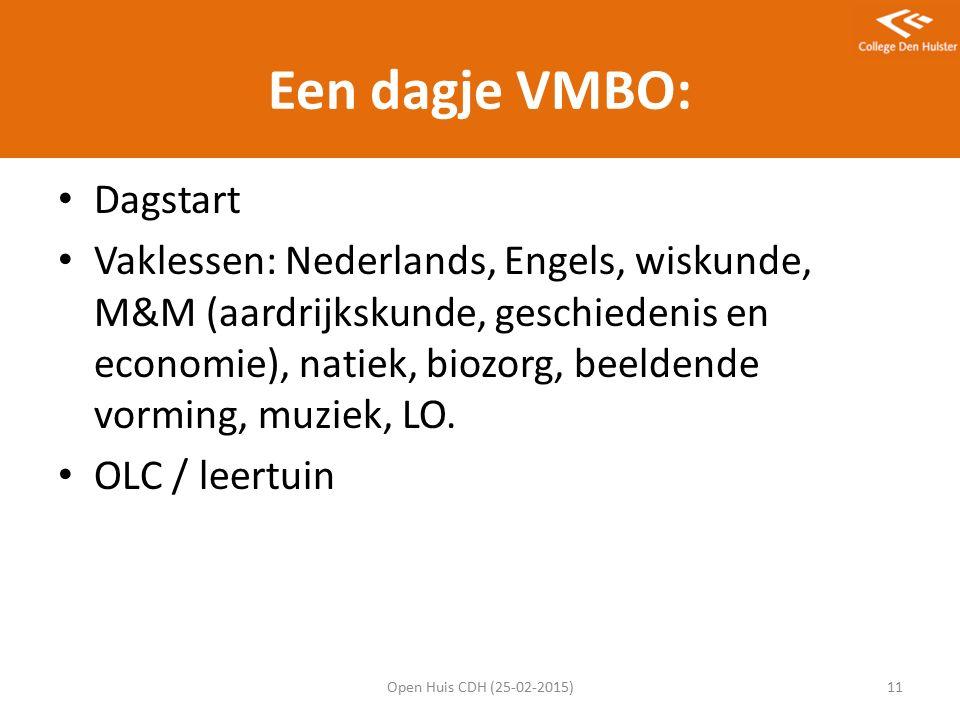 Een dagje VMBO: Dagstart Vaklessen: Nederlands, Engels, wiskunde, M&M (aardrijkskunde, geschiedenis en economie), natiek, biozorg, beeldende vorming, muziek, LO.