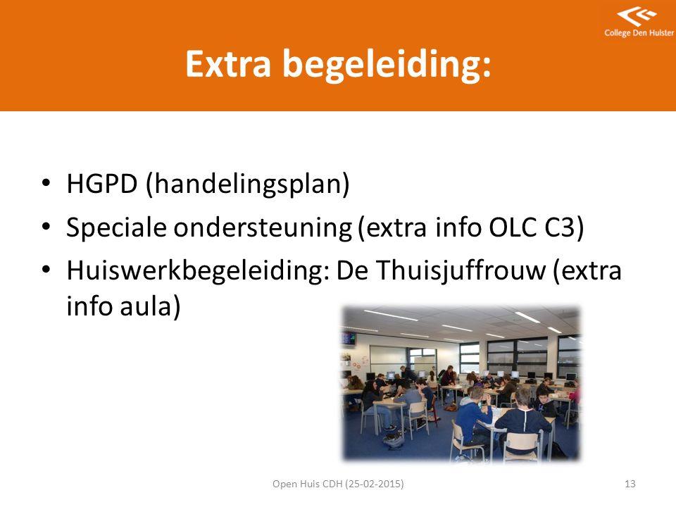 Extra begeleiding: HGPD (handelingsplan) Speciale ondersteuning (extra info OLC C3) Huiswerkbegeleiding: De Thuisjuffrouw (extra info aula) Open Huis CDH (25-02-2015)13