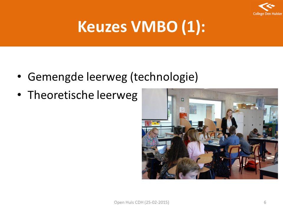 Keuzes VMBO (1): Gemengde leerweg (technologie) Theoretische leerweg Open Huis CDH (25-02-2015)6