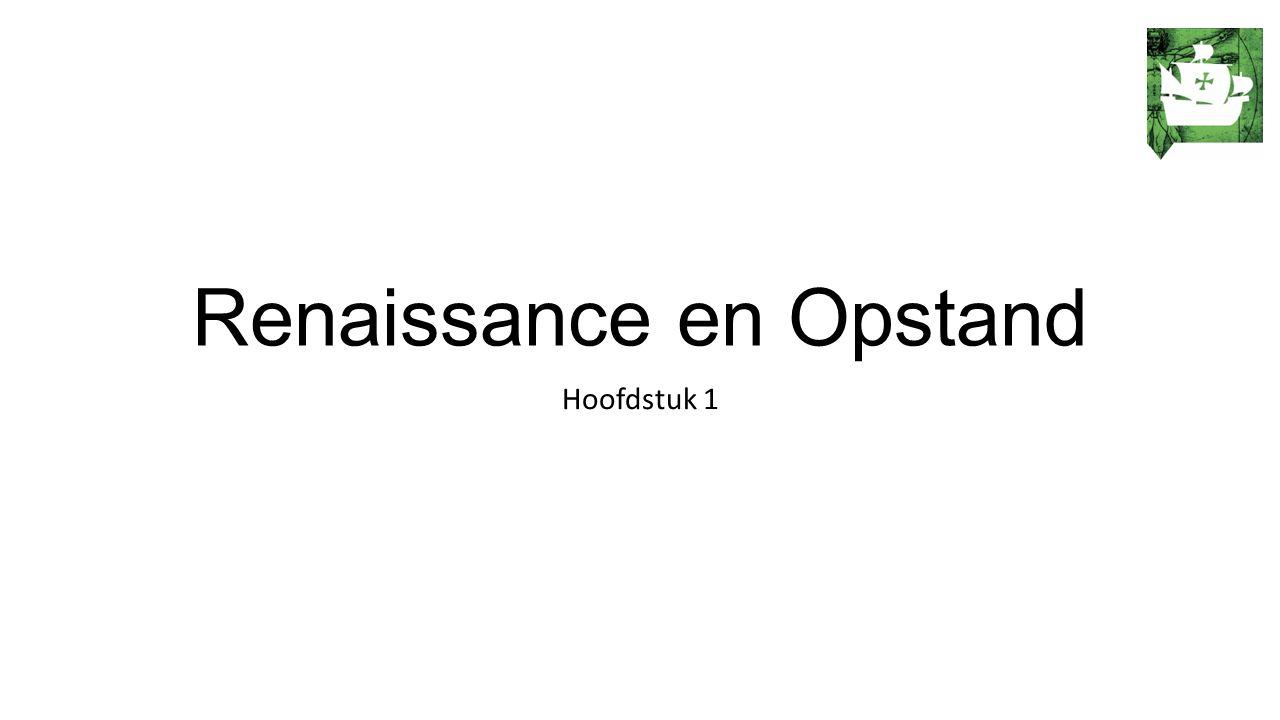 Renaissance en Opstand Hoofdstuk 1
