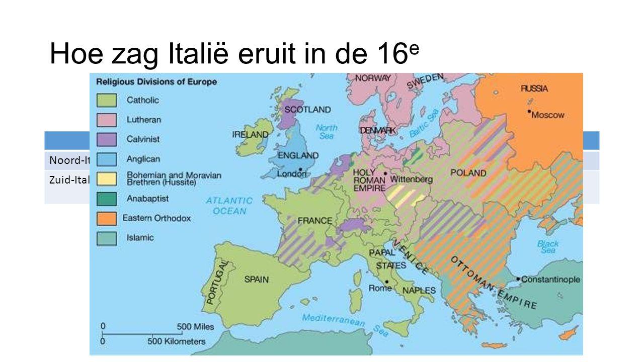 Hoe zag Italië eruit in de 16 e PolitiekEconomisch Noord-ItaliëZelfstandige stadstatenBloeiende economie door handel Zuid-ItaliëNiet zelfstandigZwakke