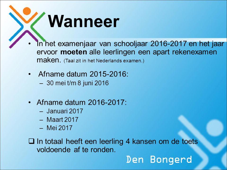 Wanneer In het examenjaar van schooljaar 2016-2017 en het jaar ervoor moeten alle leerlingen een apart rekenexamen maken.