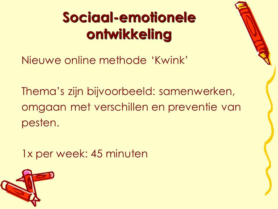 Sociaal-emotionele ontwikkeling Nieuwe online methode 'Kwink' Thema's zijn bijvoorbeeld: samenwerken, omgaan met verschillen en preventie van pesten.