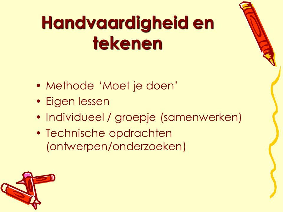 Handvaardigheid en tekenen Methode 'Moet je doen' Eigen lessen Individueel / groepje (samenwerken) Technische opdrachten (ontwerpen/onderzoeken)