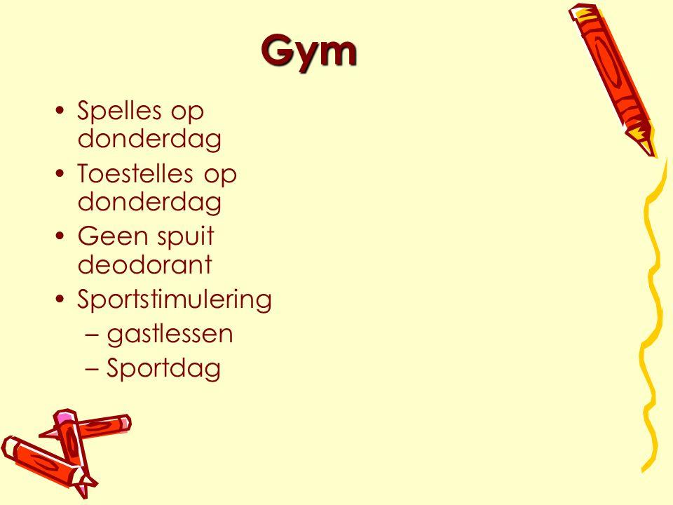 Gym Spelles op donderdag Toestelles op donderdag Geen spuit deodorant Sportstimulering –gastlessen –Sportdag