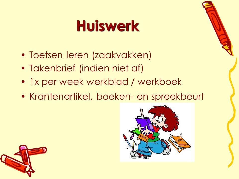 Huiswerk Toetsen leren (zaakvakken) Takenbrief (indien niet af) 1x per week werkblad / werkboek Krantenartikel, boeken- en spreekbeurt
