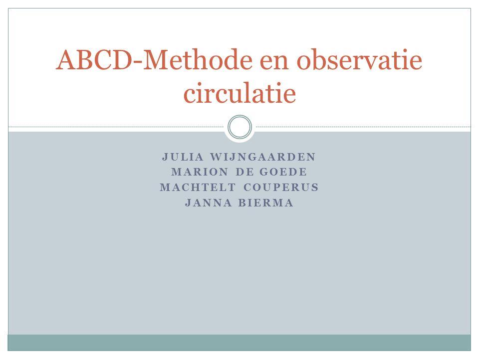 JULIA WIJNGAARDEN MARION DE GOEDE MACHTELT COUPERUS JANNA BIERMA ABCD-Methode en observatie circulatie