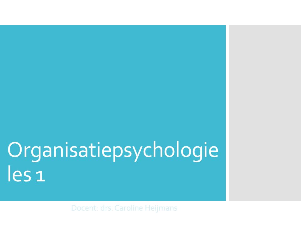Wat is organisatie- psychologie.