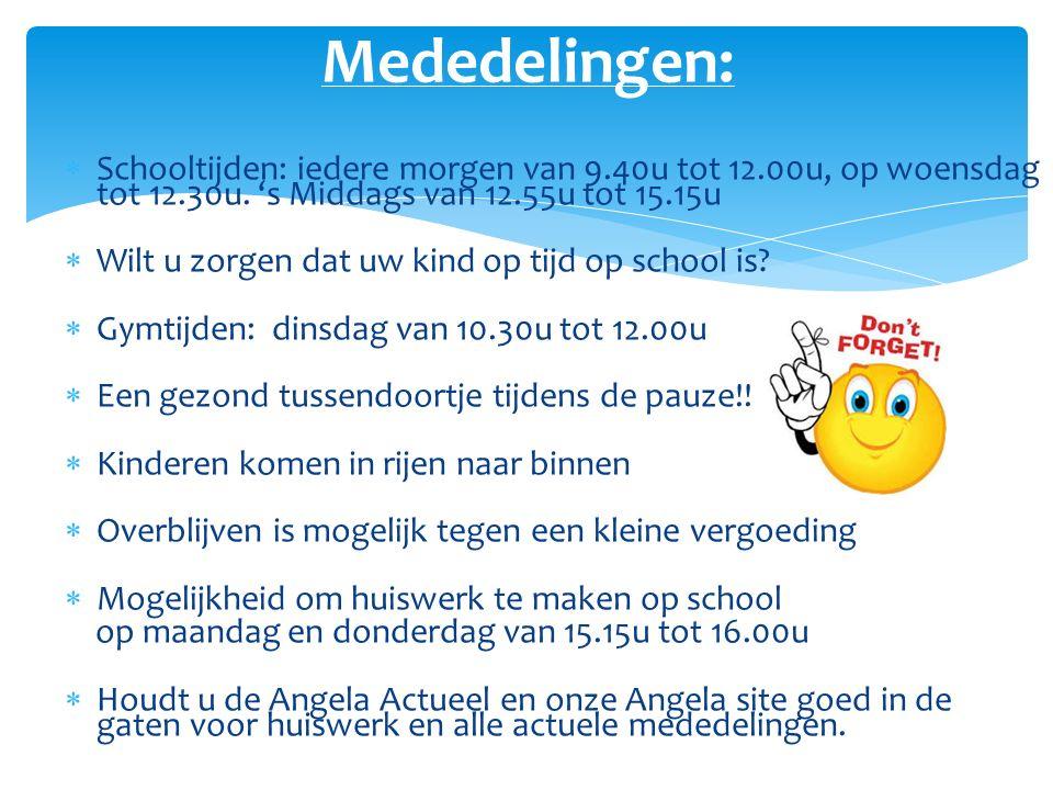  Schooltijden: iedere morgen van 9.40u tot 12.00u, op woensdag tot 12.30u. 's Middags van 12.55u tot 15.15u  Wilt u zorgen dat uw kind op tijd op sc